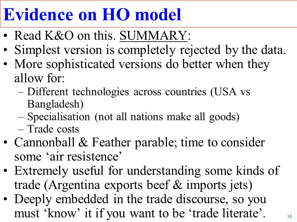 Evidence on HO model Read K&O on this. SUMMARY: