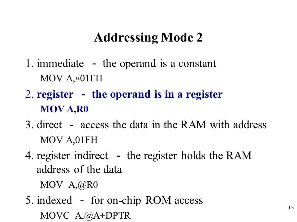 Addressing Mode 2 1. immediate - the operand is a constant
