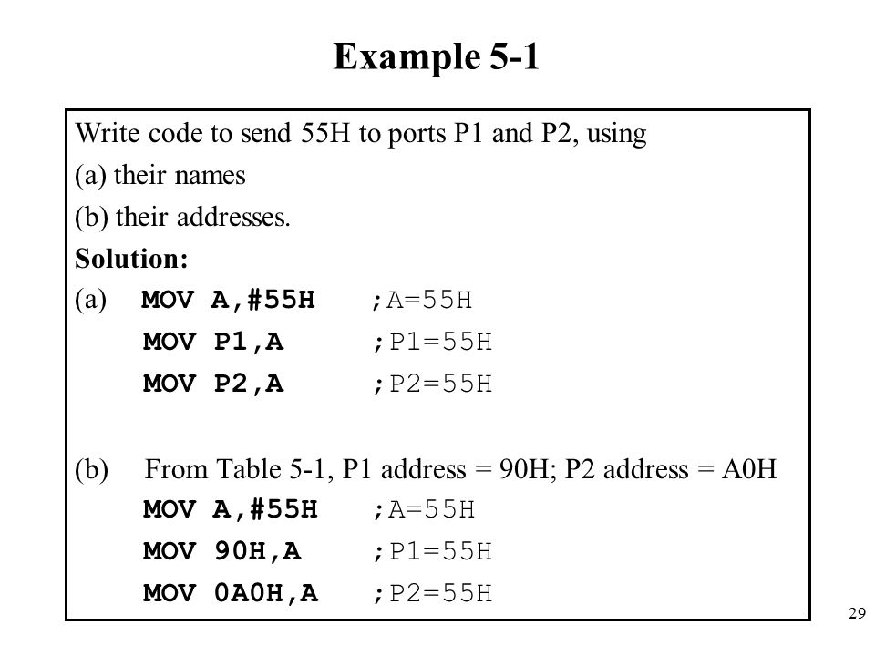 Example 5-1 Write code to send 55H to ports P1 and P2, using