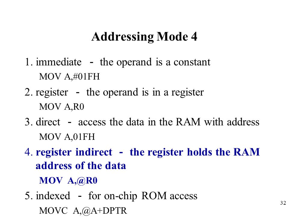 Addressing Mode 4 1. immediate - the operand is a constant