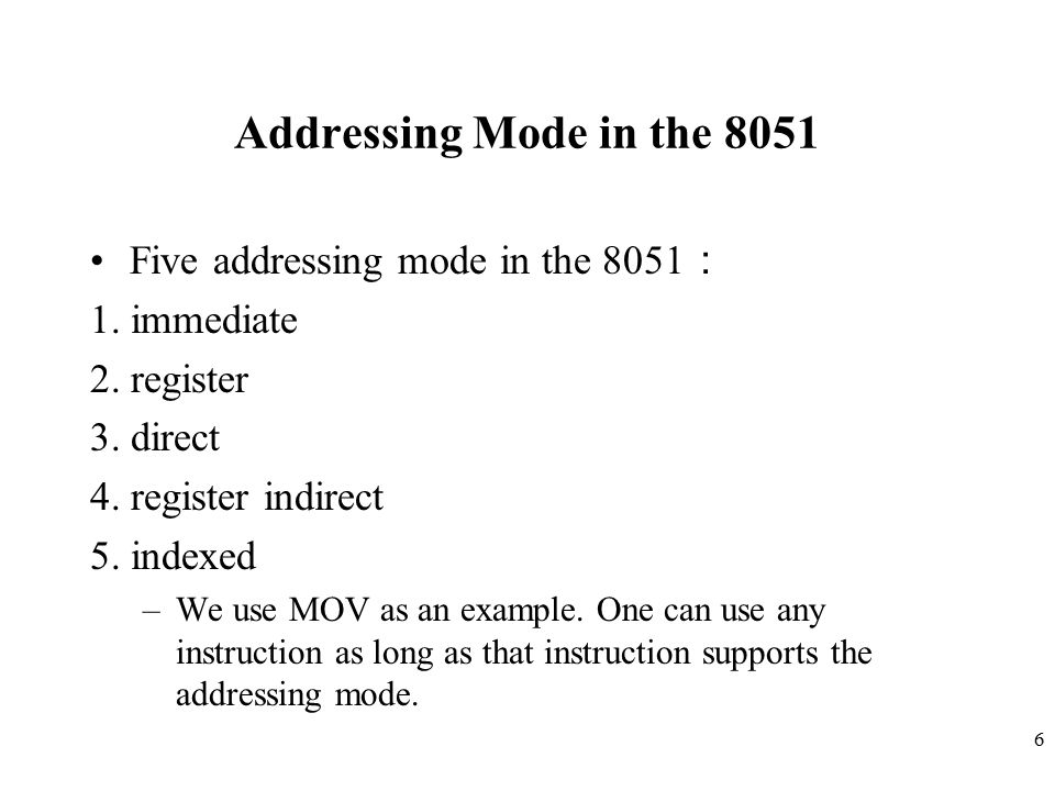 Addressing Mode in the 8051 Five addressing mode in the 8051: