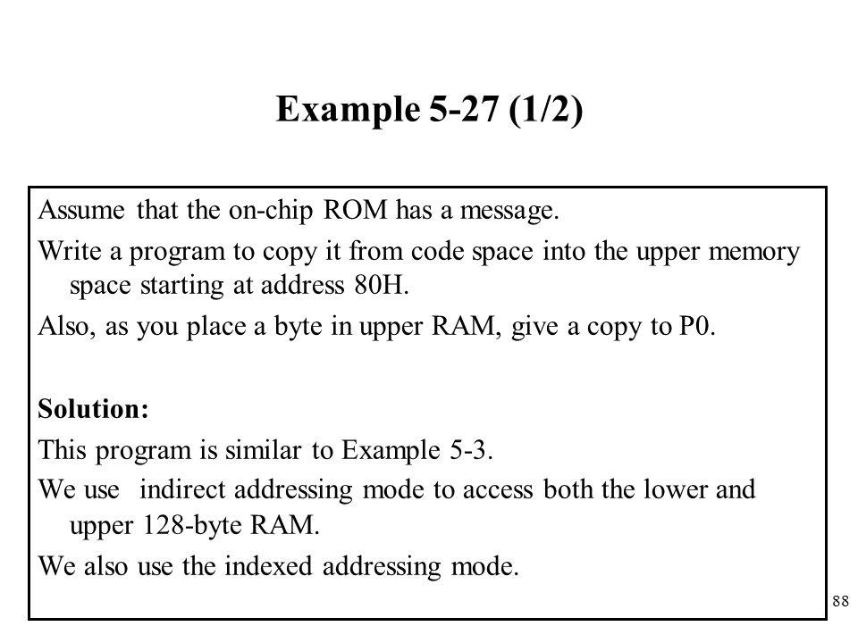 Example 5-27 (1/2) Assume that the on-chip ROM has a message.