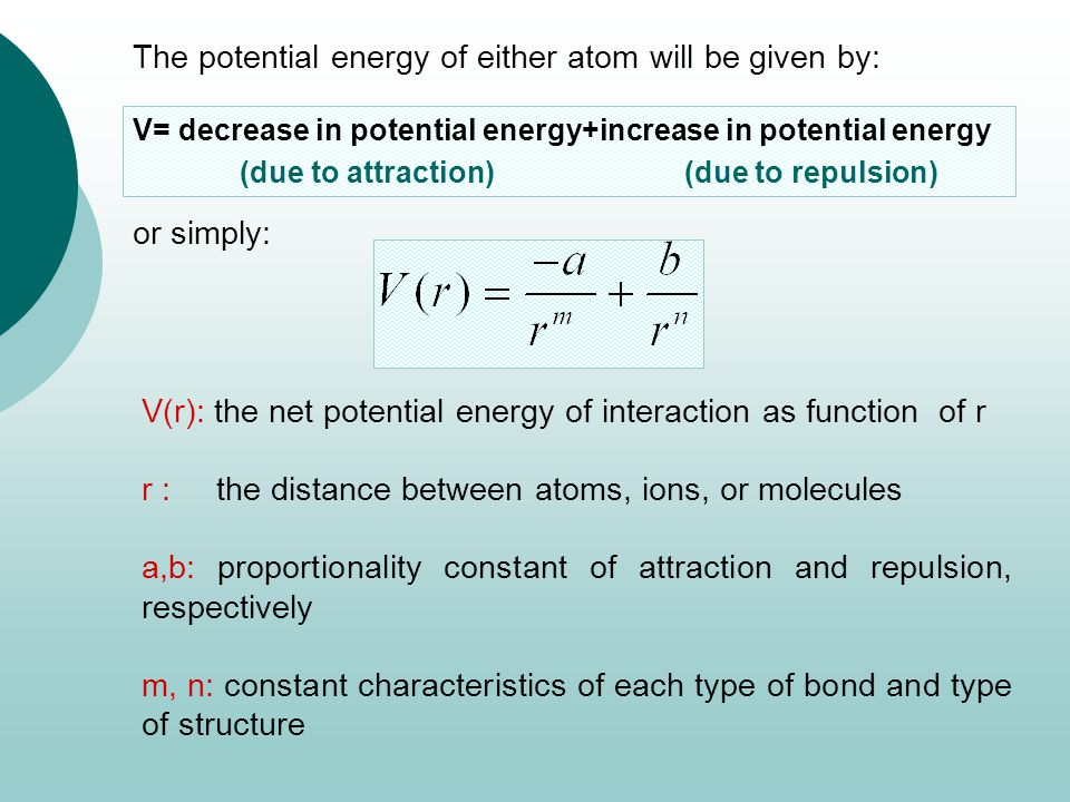 The potential energy of either atom will be given by: