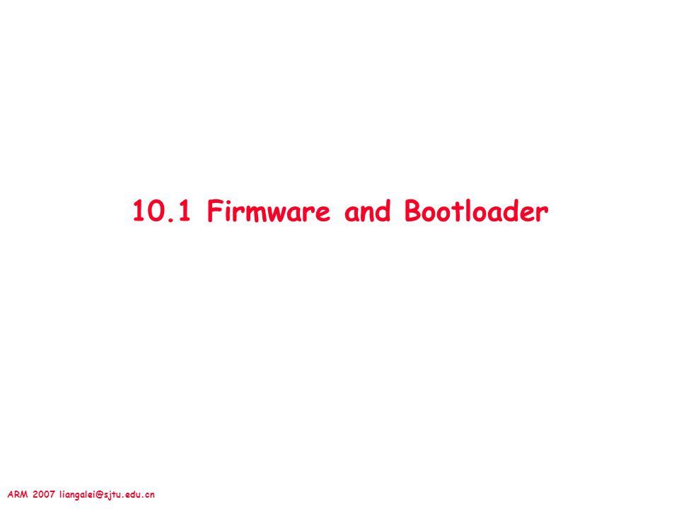10.1 Firmware and Bootloader