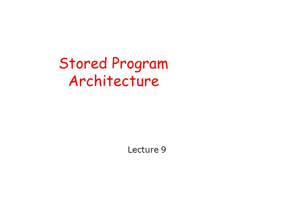 Stored Program Architecture