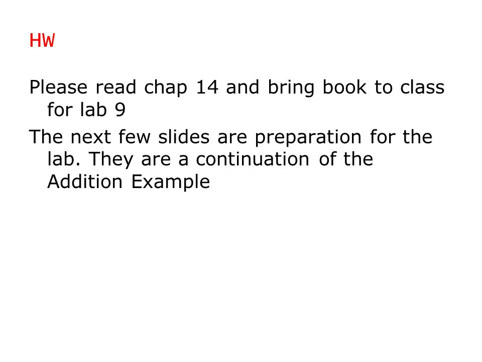 HW Please read chap 14 and bring book to class for lab 9
