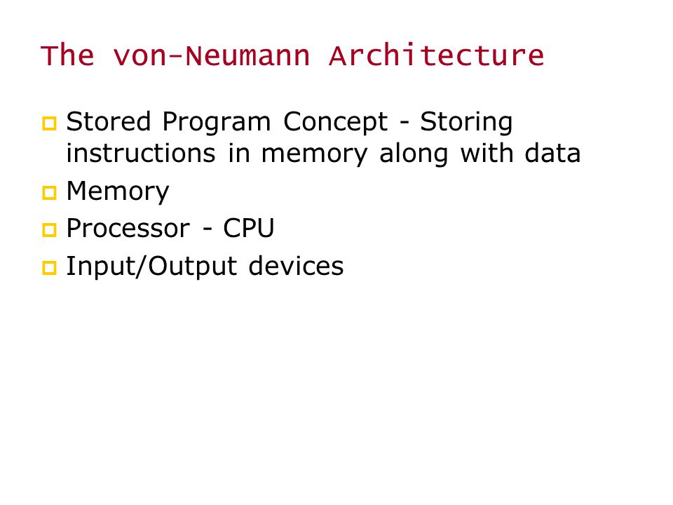 The von-Neumann Architecture