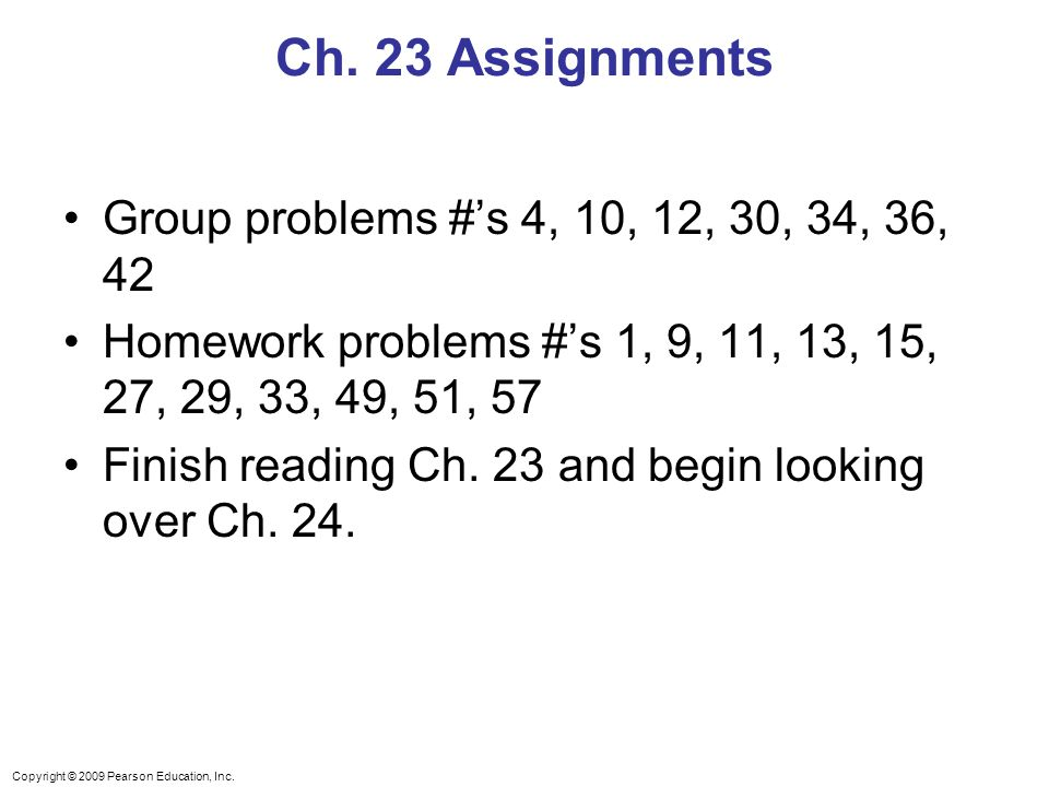 Ch. 23 Assignments Group problems #'s 4, 10, 12, 30, 34, 36, 42