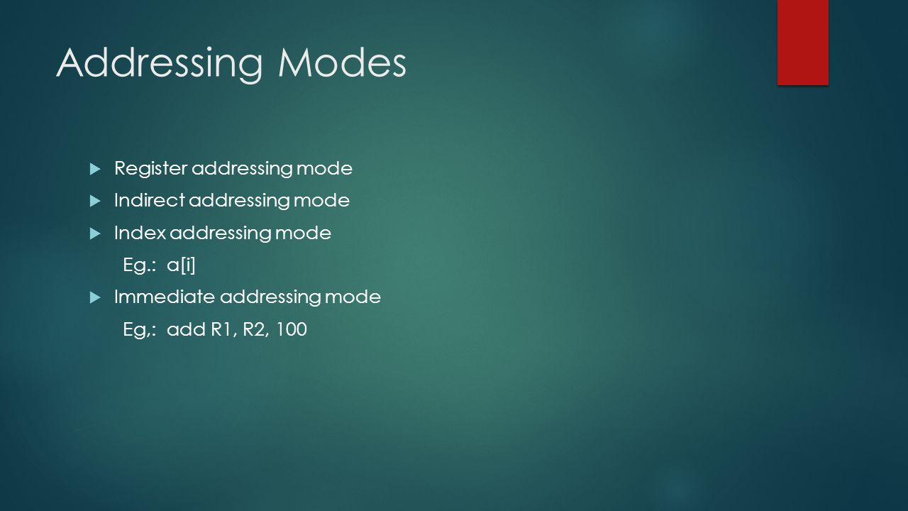 Addressing Modes Register addressing mode Indirect addressing mode