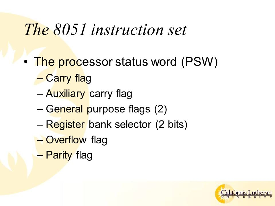 The 8051 instruction set The processor status word (PSW) Carry flag