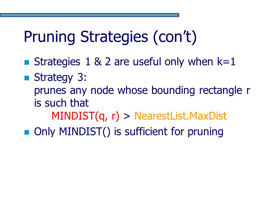 Pruning Strategies (con't)
