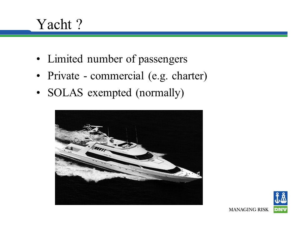 Yacht Limited number of passengers