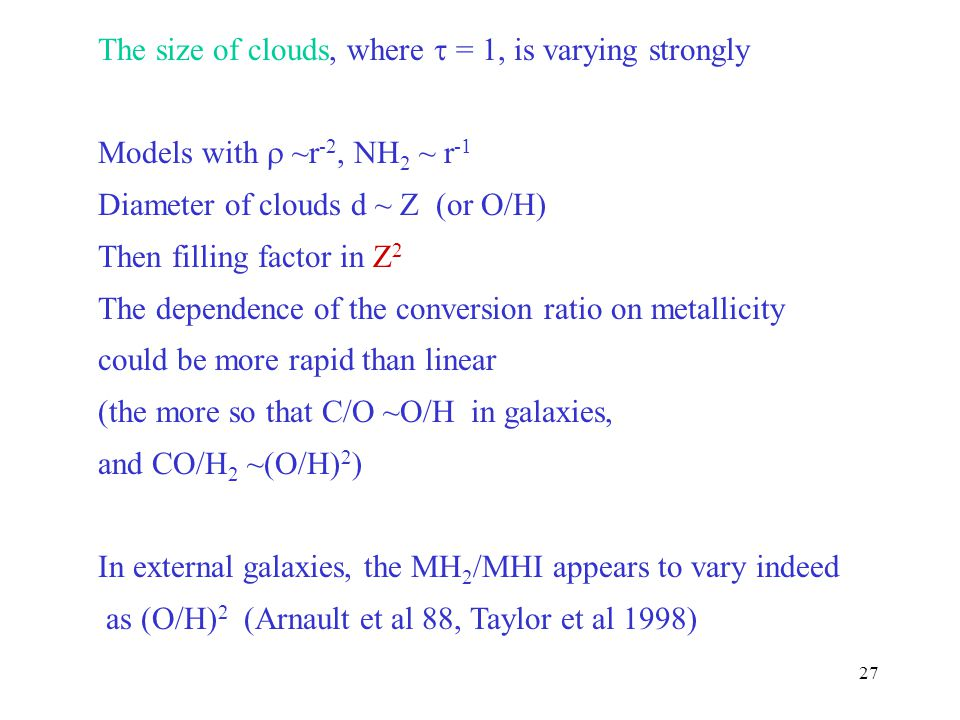 The size of clouds, where  = 1, is varying strongly