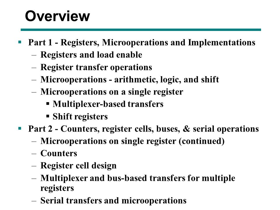 Overview Part 1 - Registers, Microoperations and Implementations