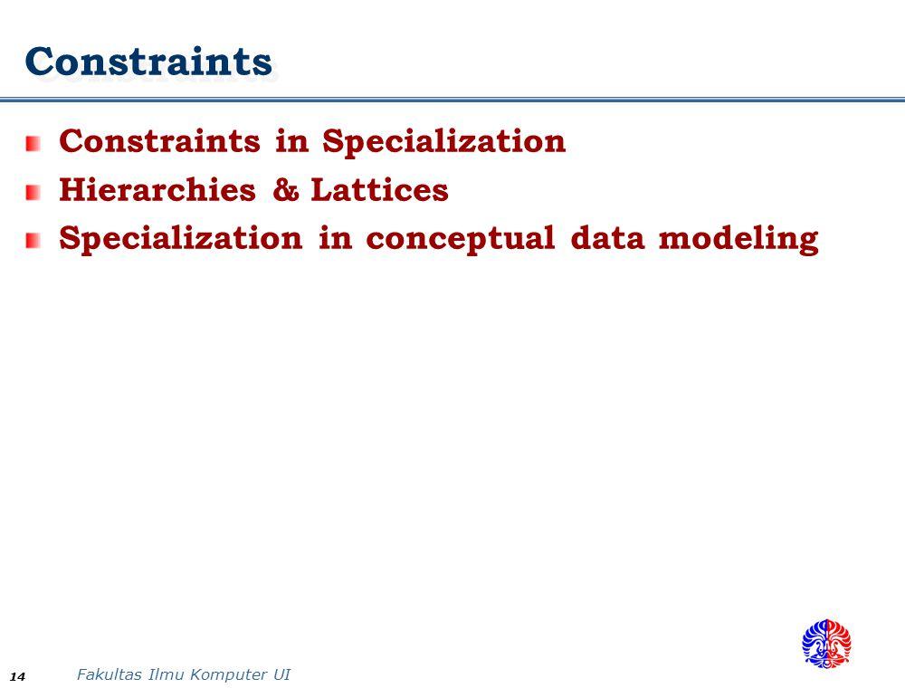 Constraints Constraints in Specialization Hierarchies & Lattices