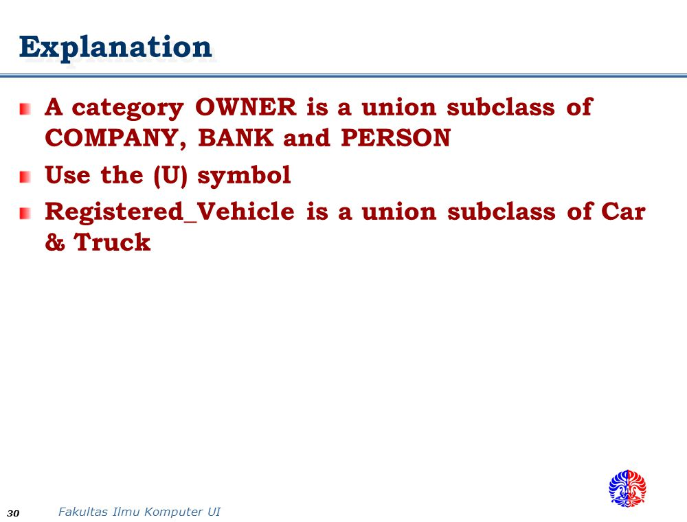 Explanation A category OWNER is a union subclass of COMPANY, BANK and PERSON. Use the (U) symbol.