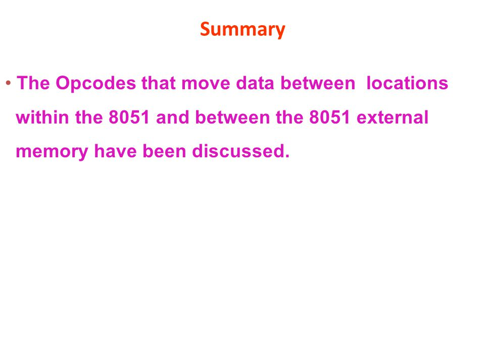 Summary The Opcodes that move data between locations