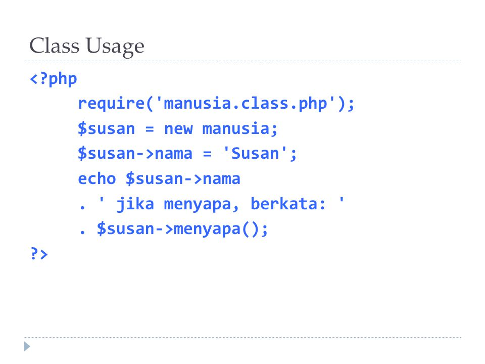 Class Usage < php require( manusia.class.php );