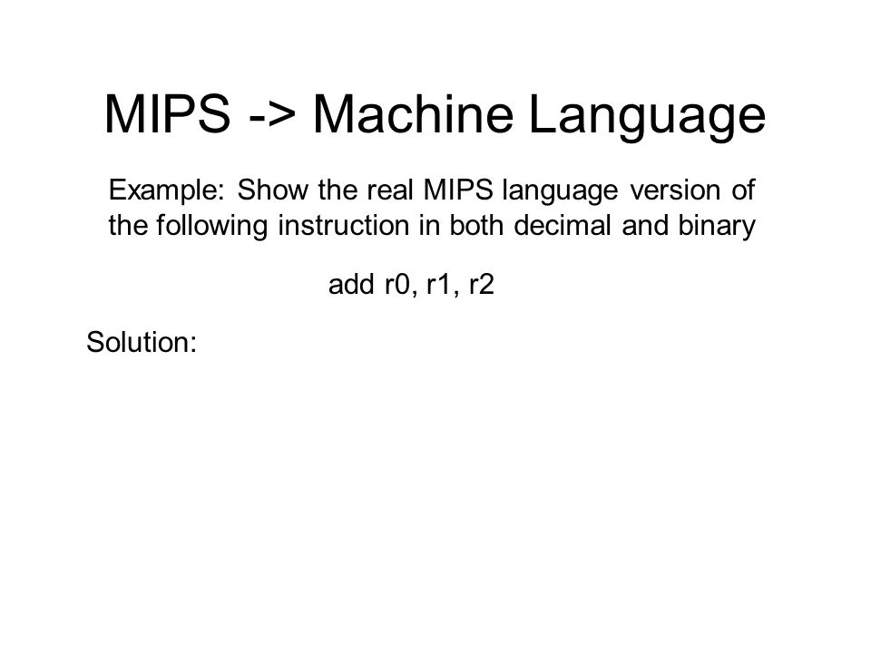 MIPS -> Machine Language