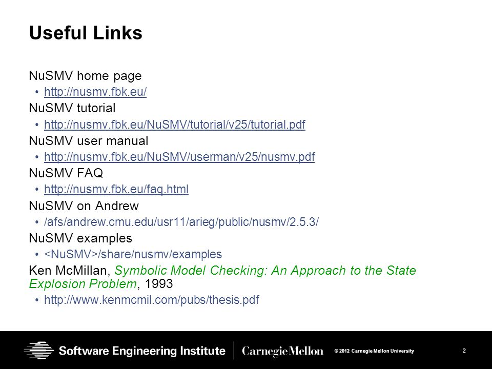Useful Links NuSMV home page NuSMV tutorial NuSMV user manual