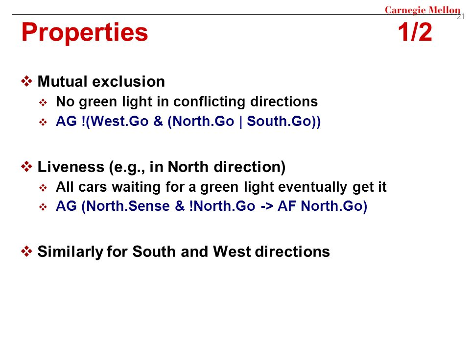 Properties 1/2 Mutual exclusion Liveness (e.g., in North direction)