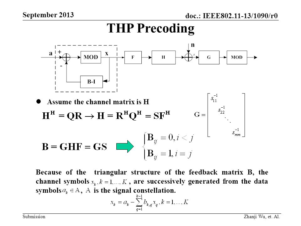 THP Precoding Assume the channel matrix is H