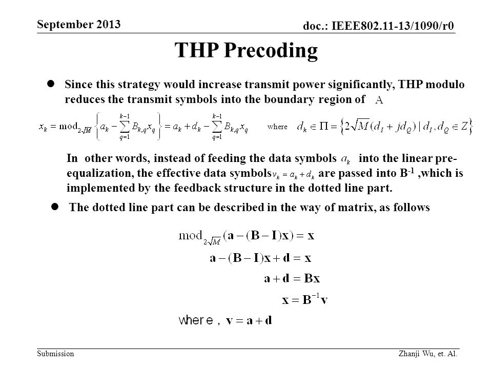 THP Precoding Since this strategy would increase transmit power significantly, THP modulo reduces the transmit symbols into the boundary region of.