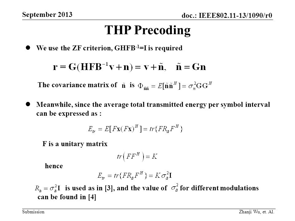 THP Precoding We use the ZF criterion, GHFB-1=I is required