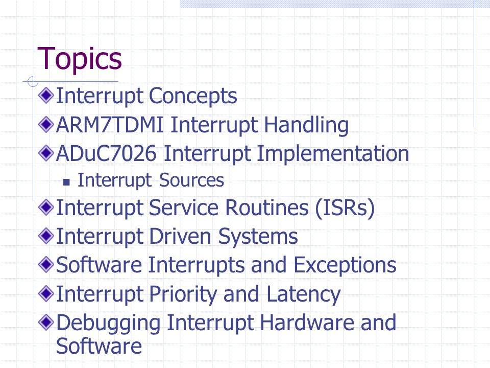 Topics Interrupt Concepts ARM7TDMI Interrupt Handling