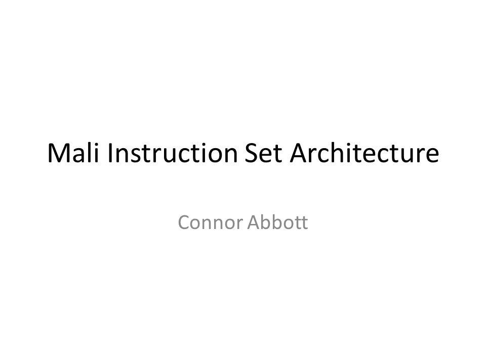 Mali Instruction Set Architecture