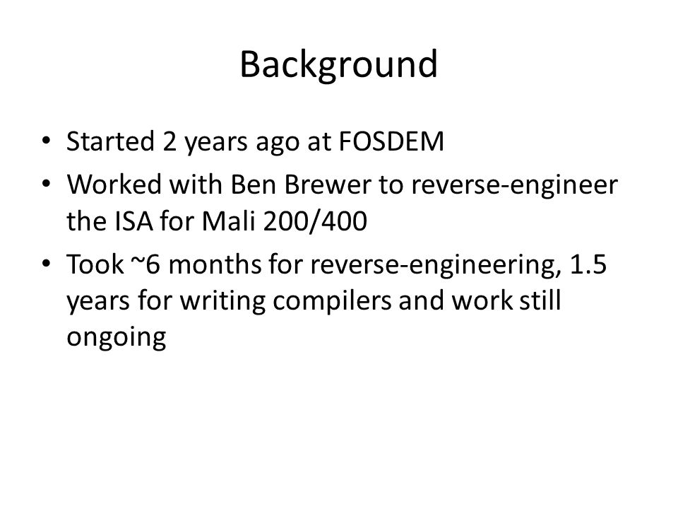 Background Started 2 years ago at FOSDEM