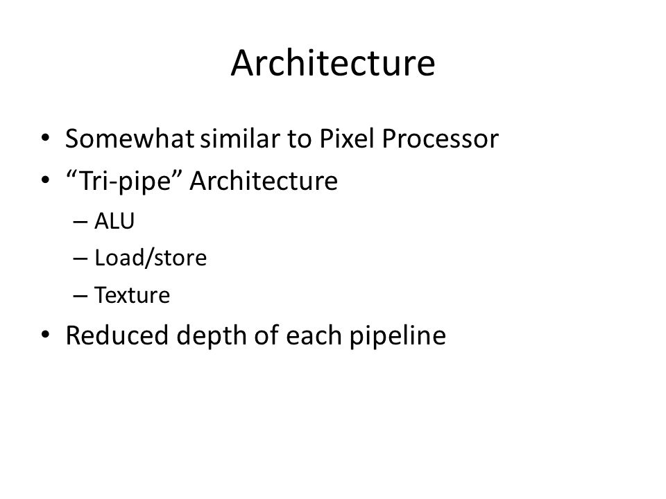Architecture Somewhat similar to Pixel Processor
