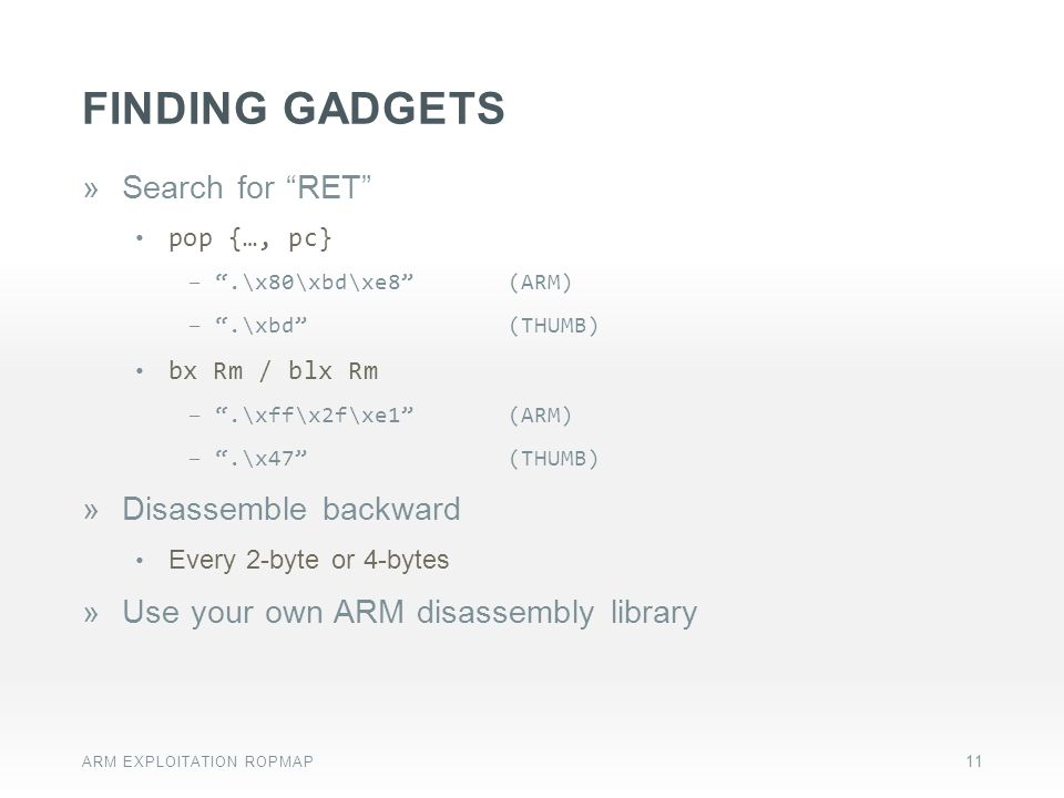 Finding gadgets Search for RET Disassemble backward