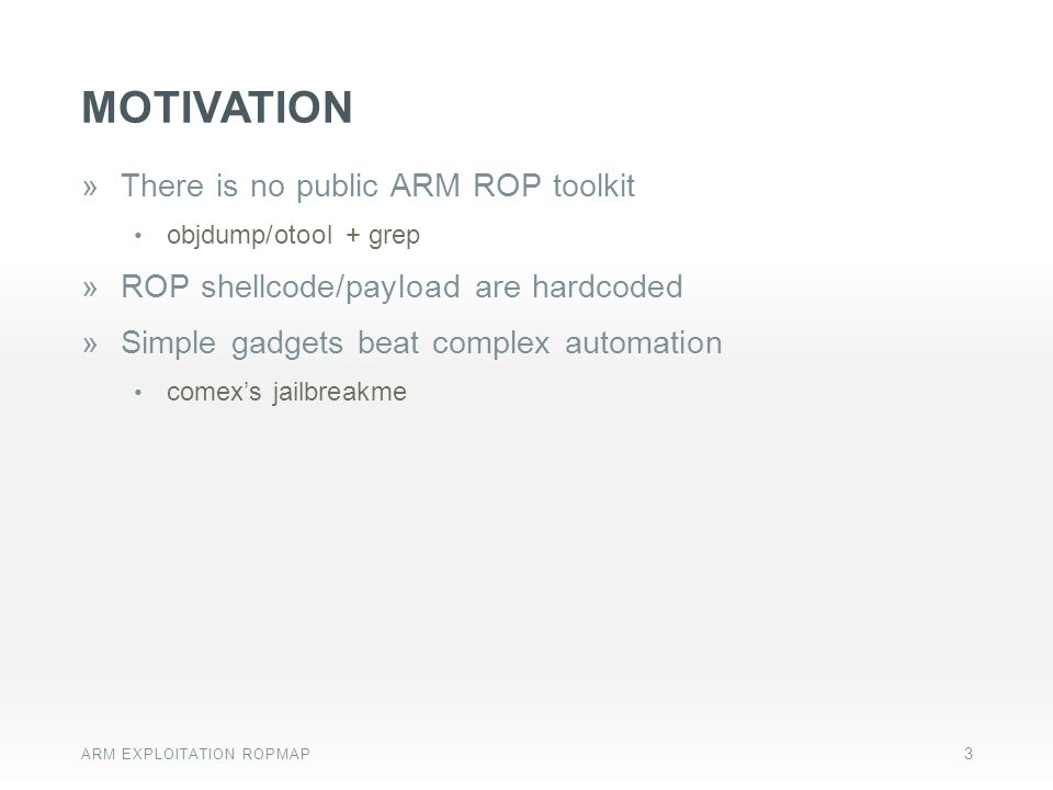Motivation There is no public ARM ROP toolkit
