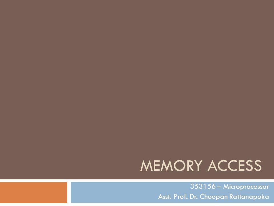 353156 – Microprocessor Asst. Prof. Dr. Choopan Rattanapoka