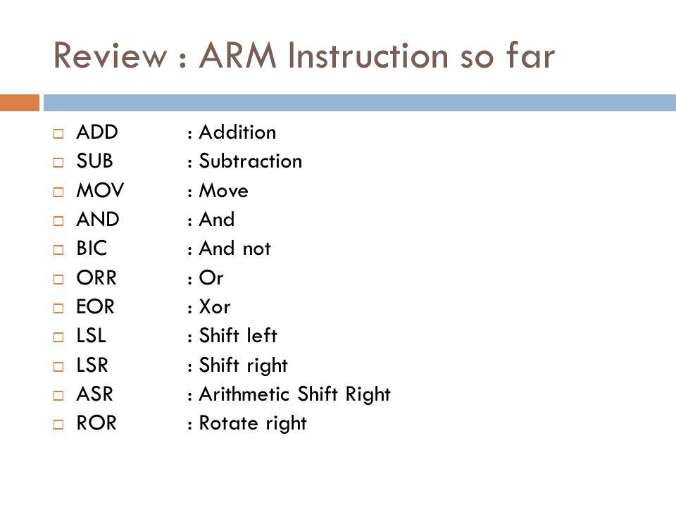 Review : ARM Instruction so far