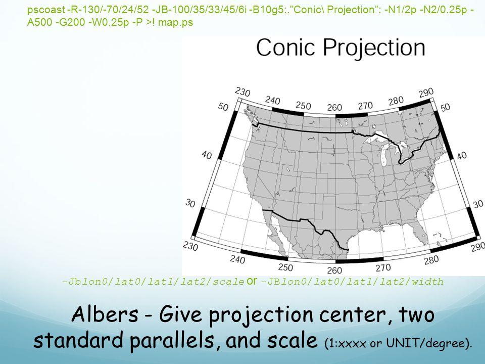 -Jblon0/lat0/lat1/lat2/scale or -JBlon0/lat0/lat1/lat2/width