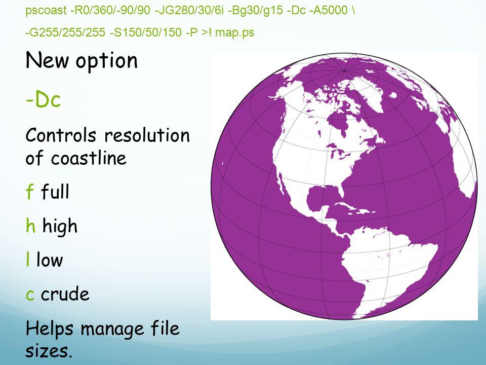 New option -Dc Controls resolution of coastline f full h high l low