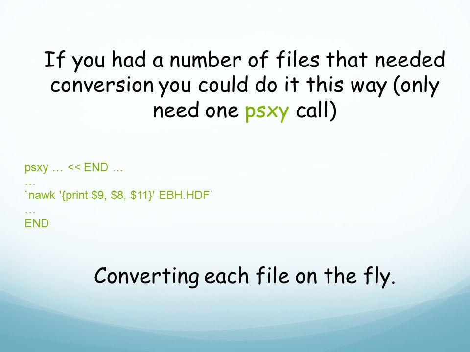Converting each file on the fly.
