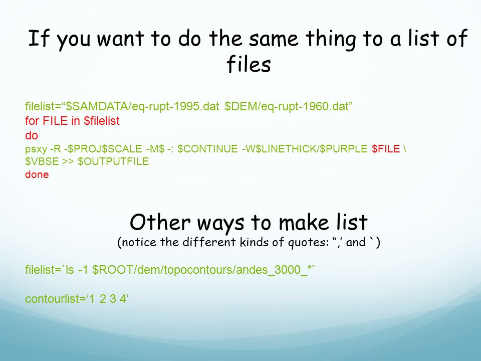 If you want to do the same thing to a list of files