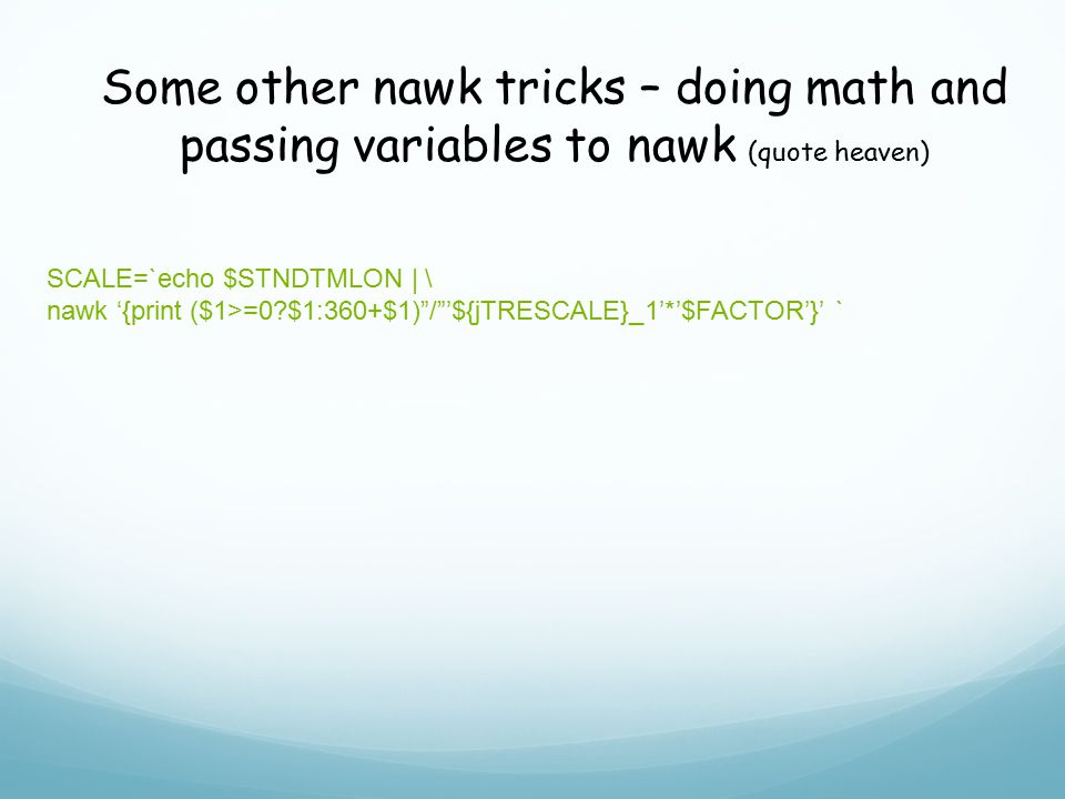 Some other nawk tricks – doing math and passing variables to nawk (quote heaven)