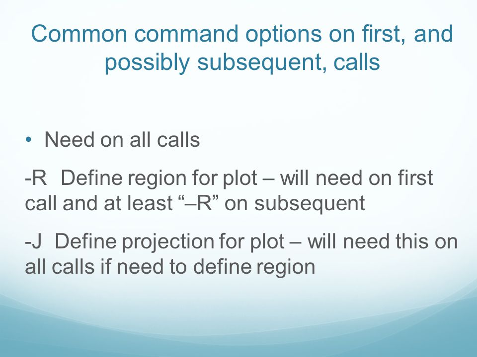 Common command options on first, and possibly subsequent, calls