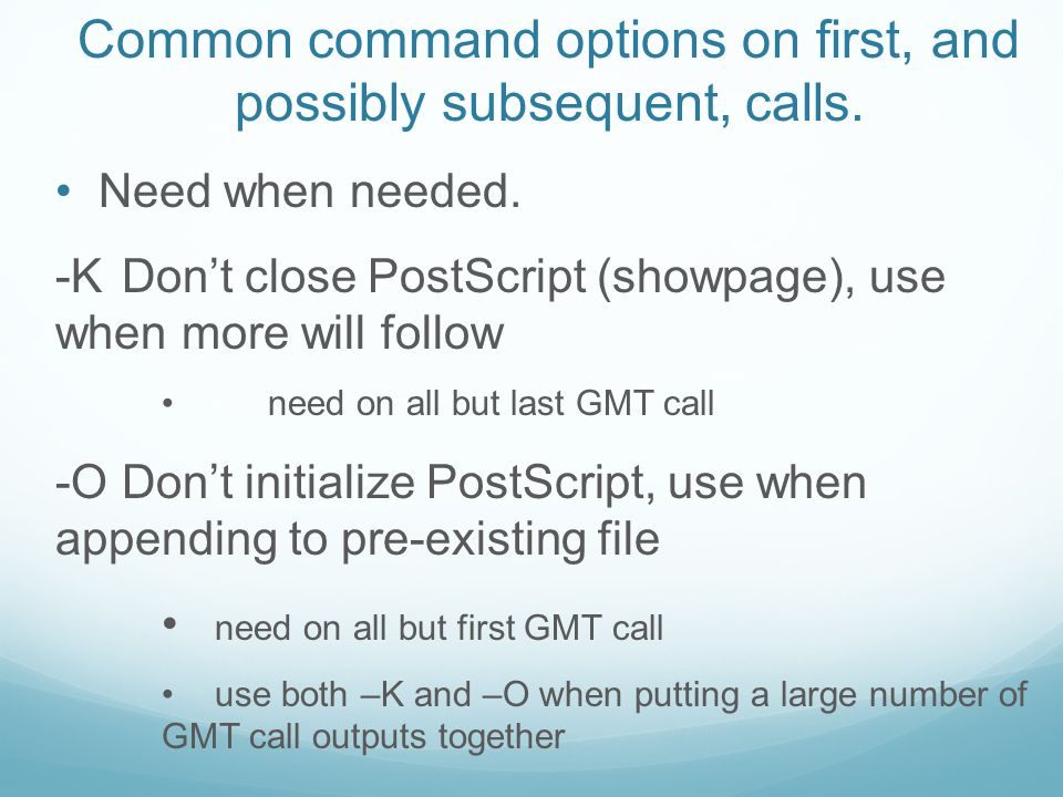 Common command options on first, and possibly subsequent, calls.