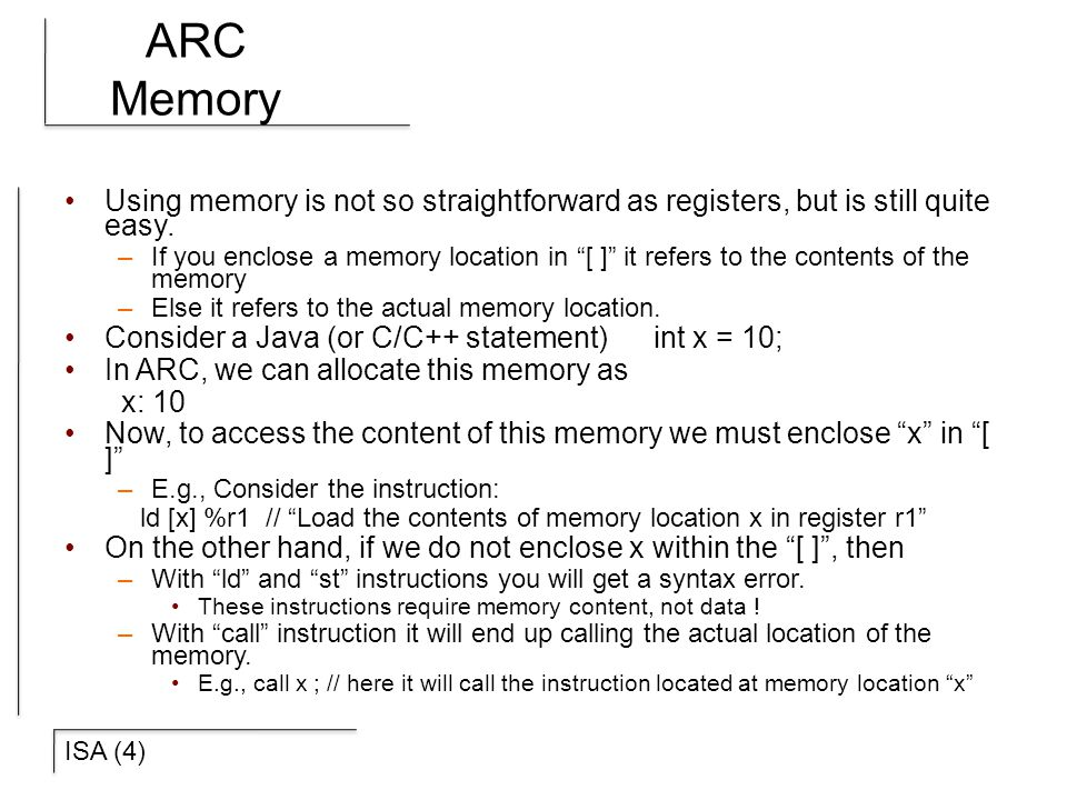 ARC Memory Using memory is not so straightforward as registers, but is still quite easy.