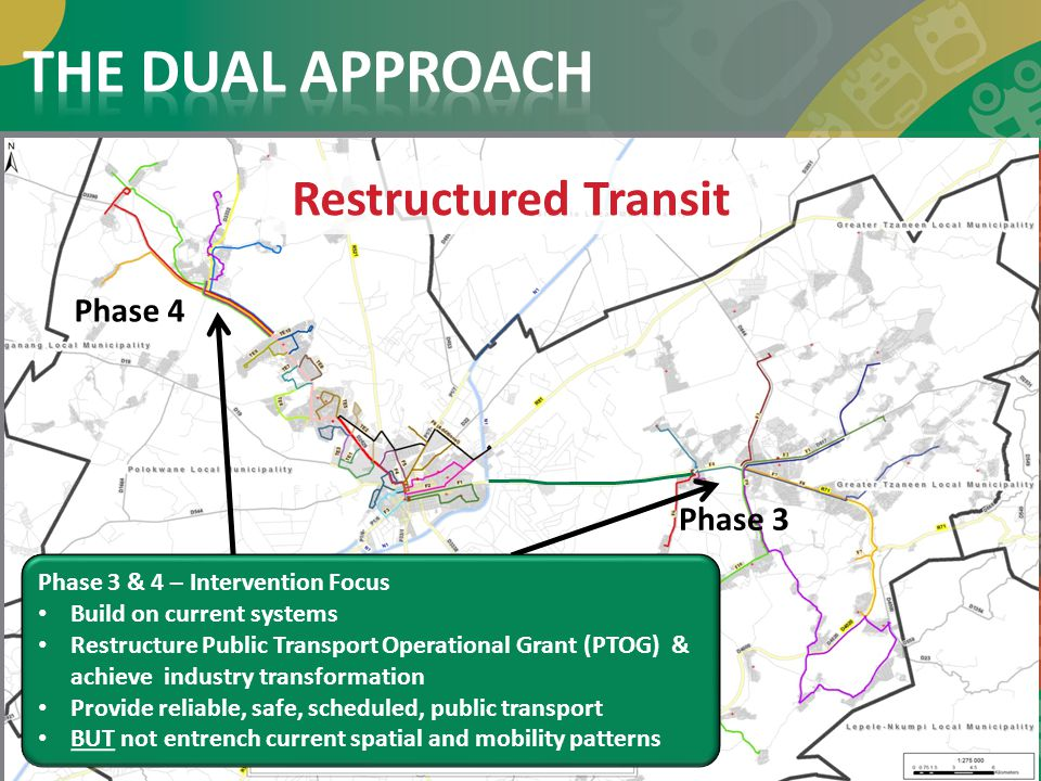 THE DUAL APPROACH Restructured Transit Phase 4 Phase 3