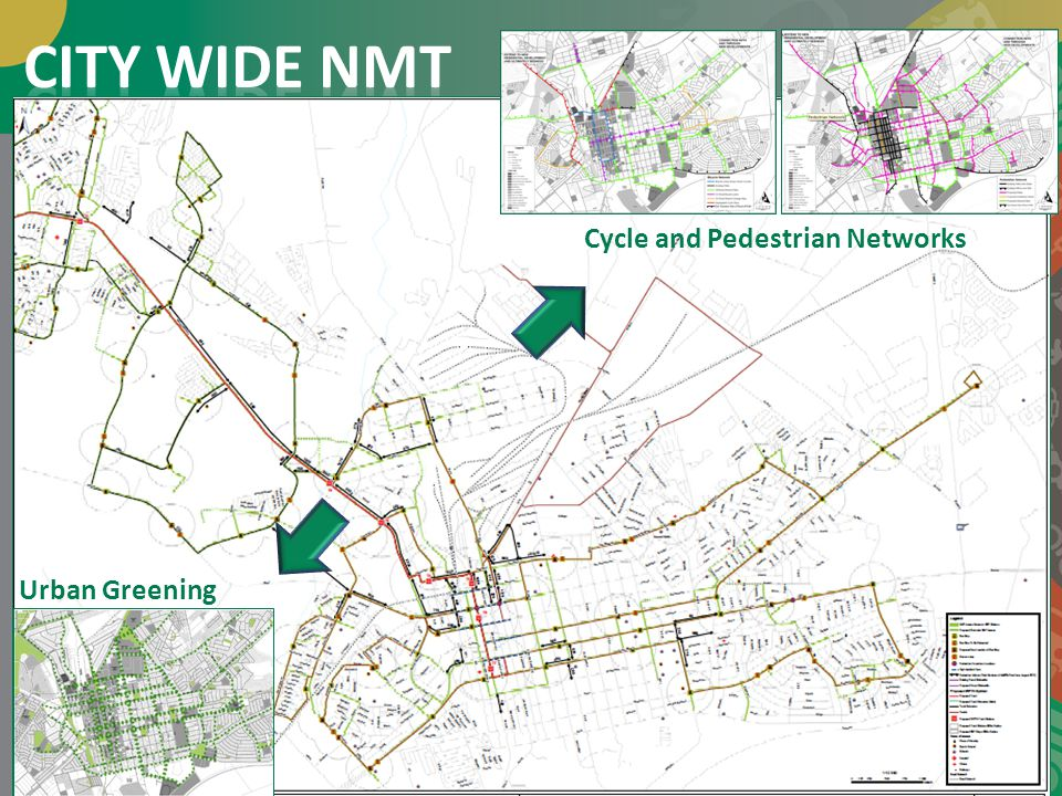CITY WIDE NMT Cycle and Pedestrian Networks Urban Greening
