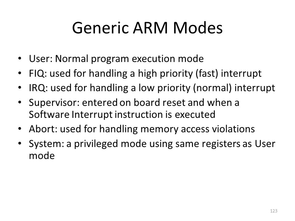 Generic ARM Modes User: Normal program execution mode