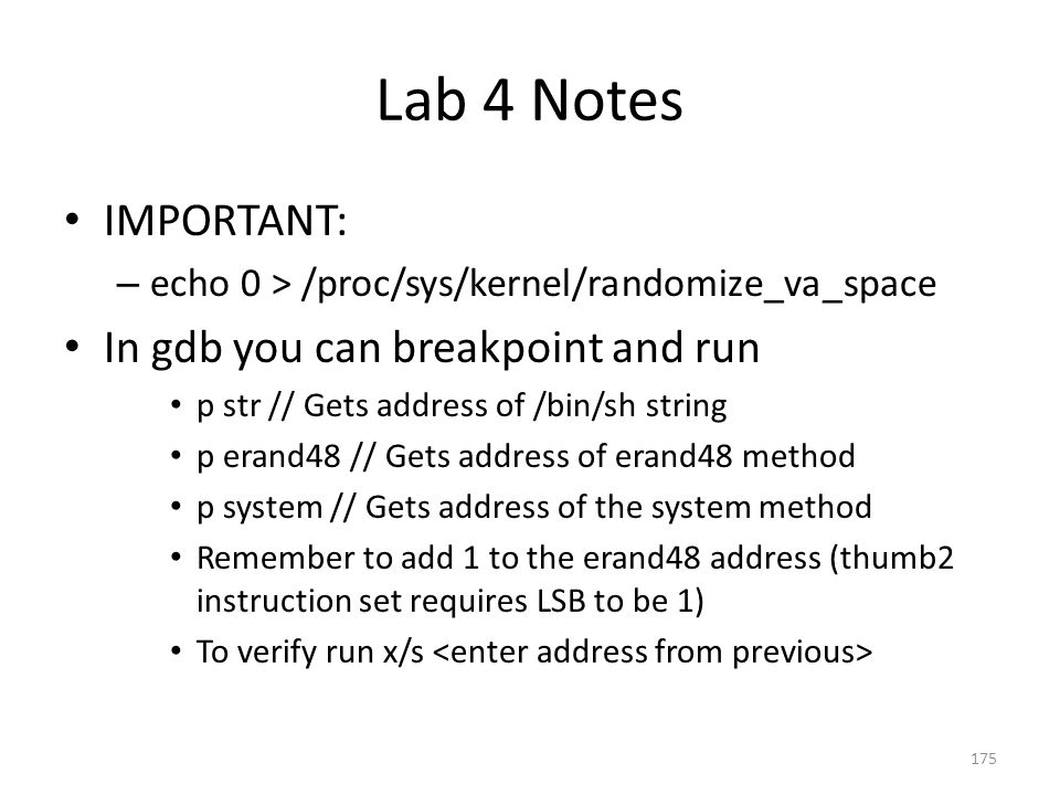 Lab 4 Notes IMPORTANT: In gdb you can breakpoint and run