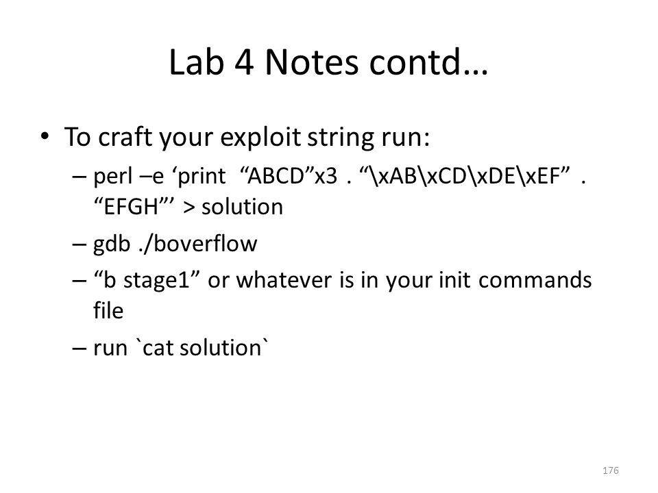 Lab 4 Notes contd… To craft your exploit string run: