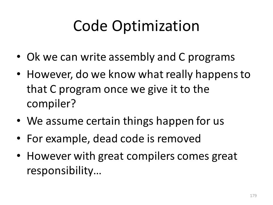 Code Optimization Ok we can write assembly and C programs